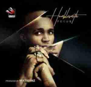 Humblesmith - Focus (Prod. By MixtaDimz)